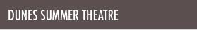 Dunes Summer Theatre